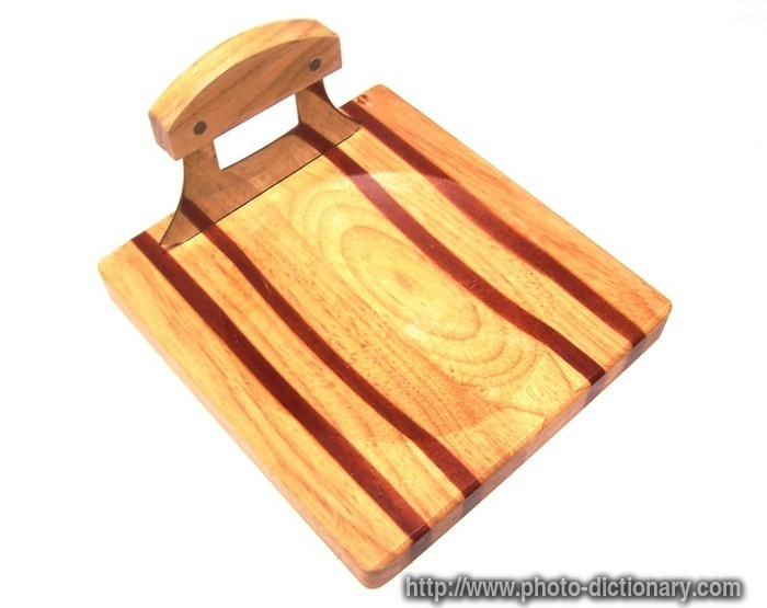 chopping board - photo/picture definition at Photo Dictionary