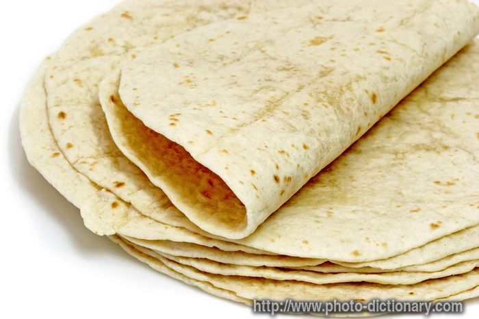 tortilla flat bread - photo/picture definition - tortilla flat bread ...